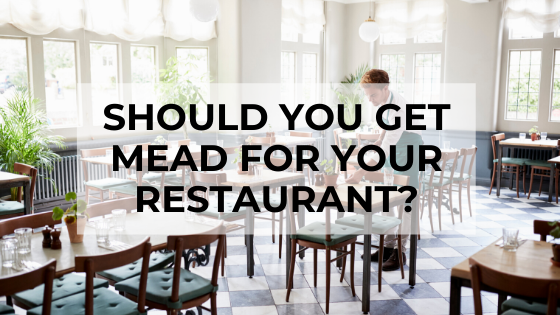 should you get mead for your restaurant